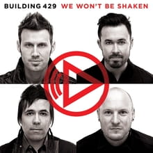 Building 429 <i>Won't Be Shaken</i>