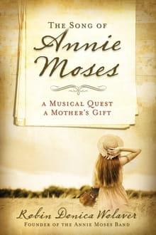 <i>The Song of Annie Moses</i> Part Memoir, Part Parenting Guide