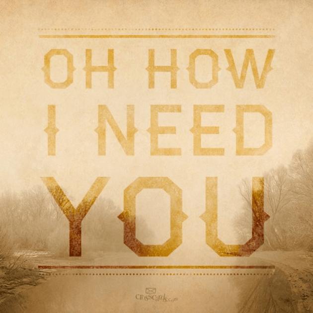 How I Need You!