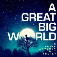 A Great Big World Serves Up an Uneven Debut