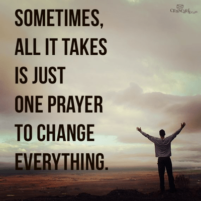 Sometimes, All It Takes Is Just One Prayer