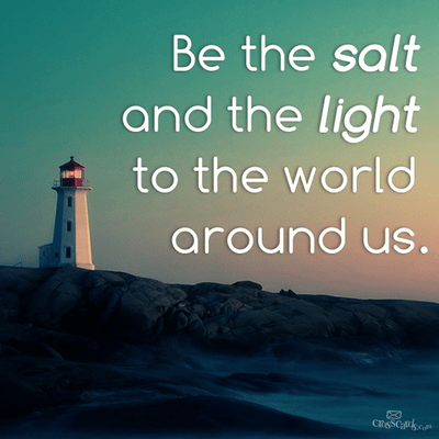 Be The Salt and the Light to the World