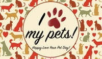 Happy Love Your Pet Day! (2/20)