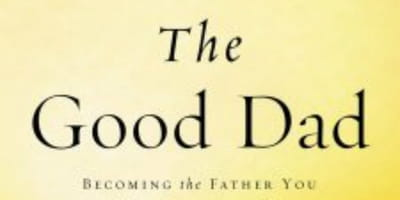 The Journey of Fatherhood Gets Personal With <i>The Good Dad</i>