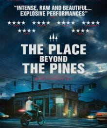 <i>Place Beyond the Pines</i> is Both Bleak and Beguiling