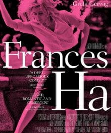 <i>Frances Ha</i> a Delightful Ode to Late Bloomers