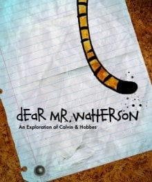 <i>Dear Mr. Watterson</i> Deceptively Deeper Than a Mere Fan Letter
