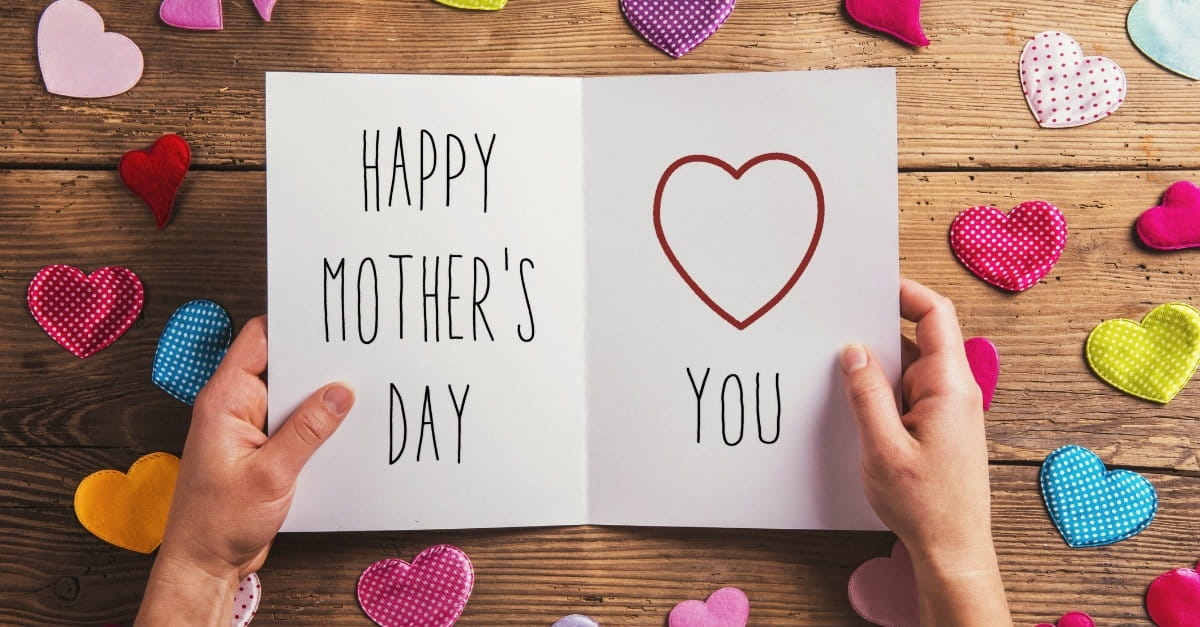 10 Extraordinary Things to Write in Your Mother's Day Card This Year