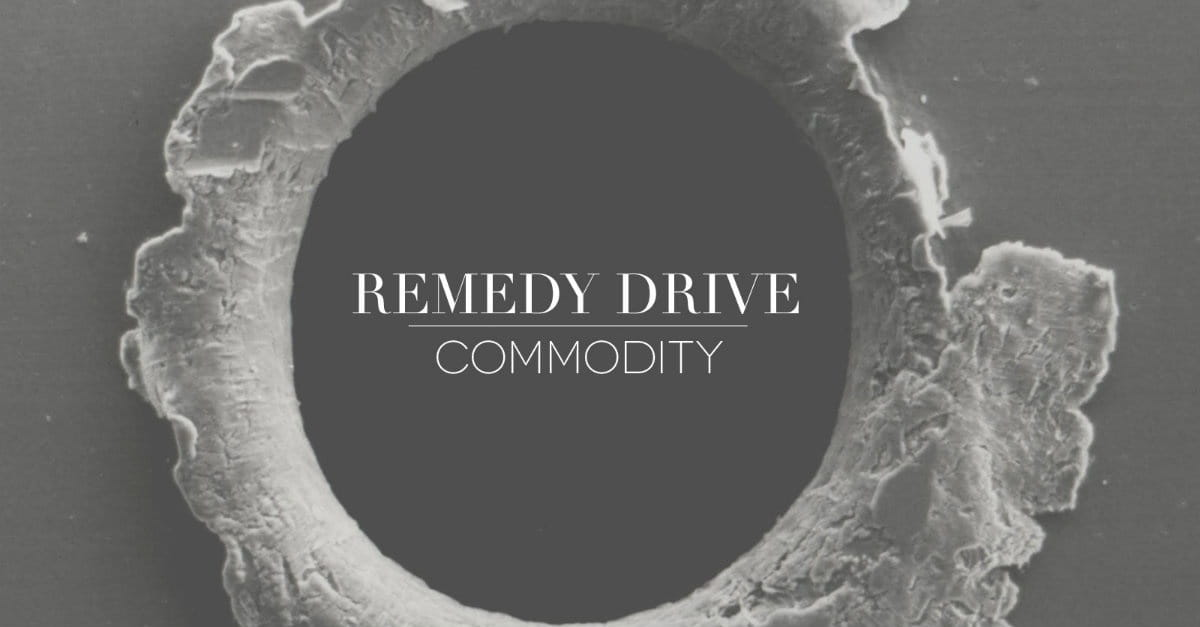 Remedy Drive Still Kicking with <i>Commodity</i>