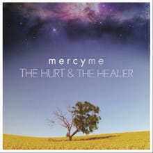 MercyMe Returns with <i>The Hurt & The Healer</i>
