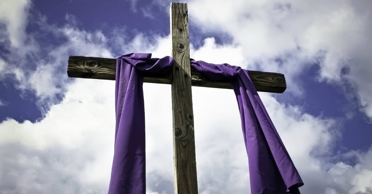 Consider the Meaning of Lent and the Coming Resurrection of Christ