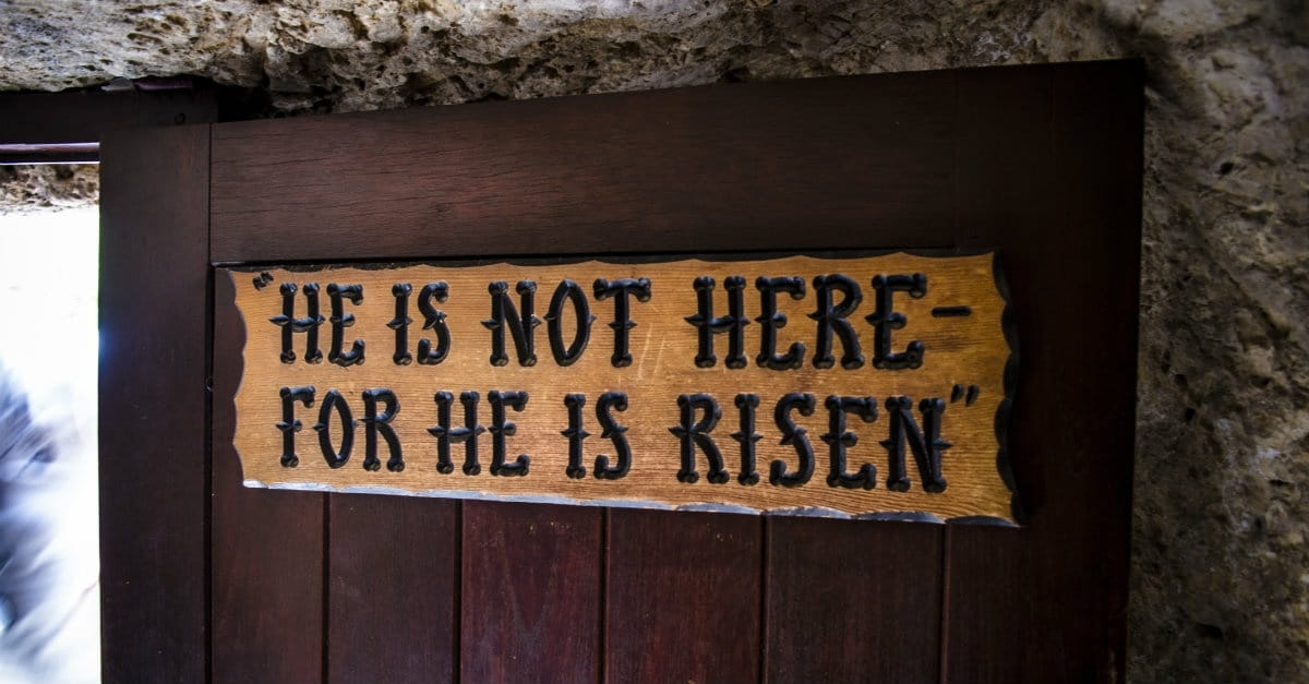 Did Christ Really Rise from the Dead? 4 Confirmations That We Serve a Risen Lord