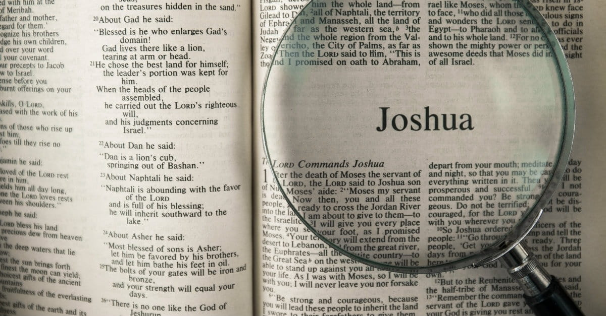 Why You Should Study the Book of Joshua