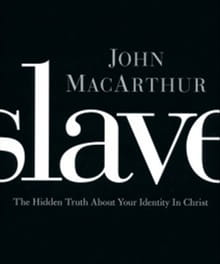 Slaves, Not Servants: An Interview with John MacArthur