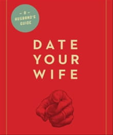 Date Your Wife: Men Have Responsibility and Power