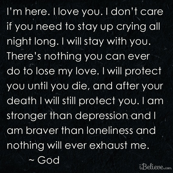 I'm Here. I Love You. I Will Stay with You.