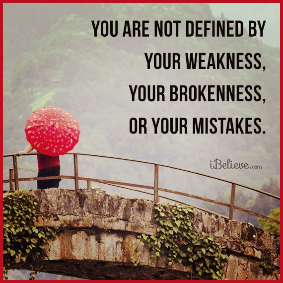 You Are Not Defined by Your Weakness