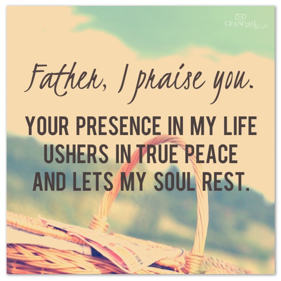 Your Presence In My Life Ushers True Peace