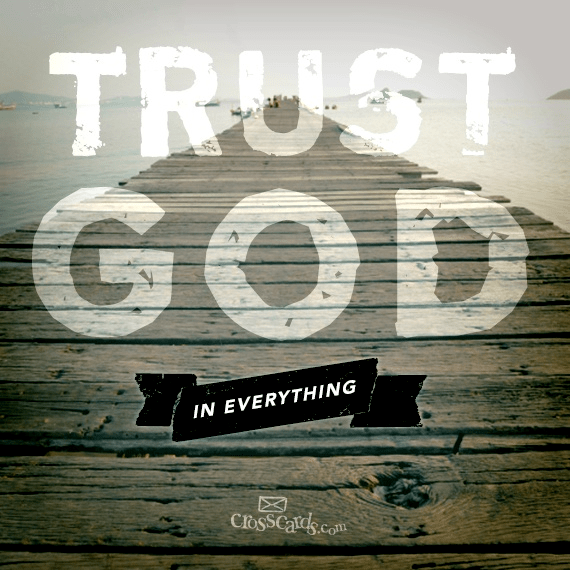 Trust God in Everything