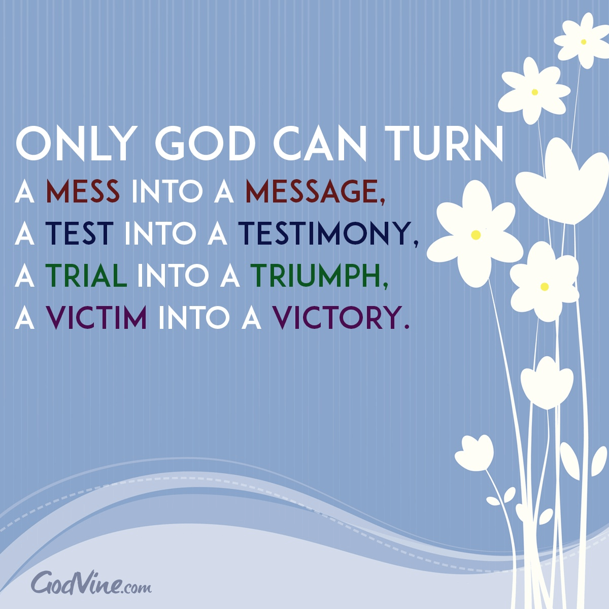 Only God Can Turn a Test into a Testimony