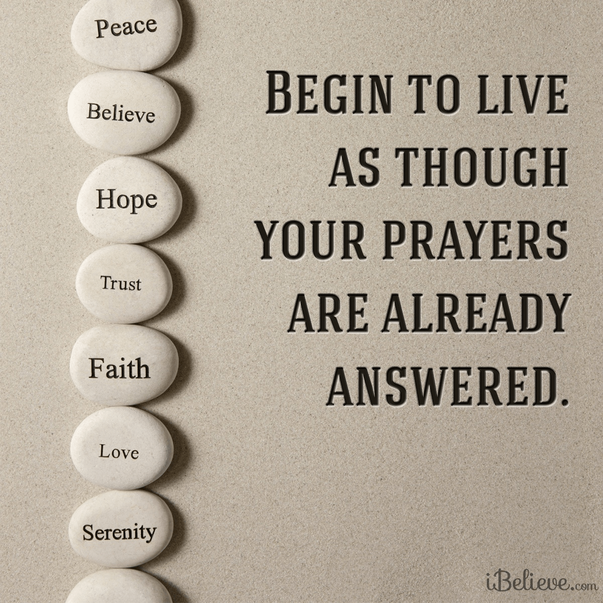 Begin to Live as Though Your Prayers are Already Answered