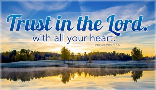 Trust in the Lord with All Your Heart!