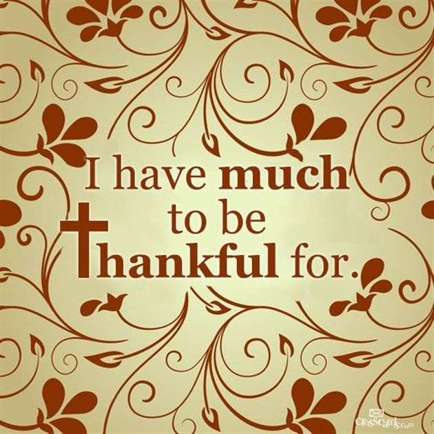 I Have Much to Be Thankful For