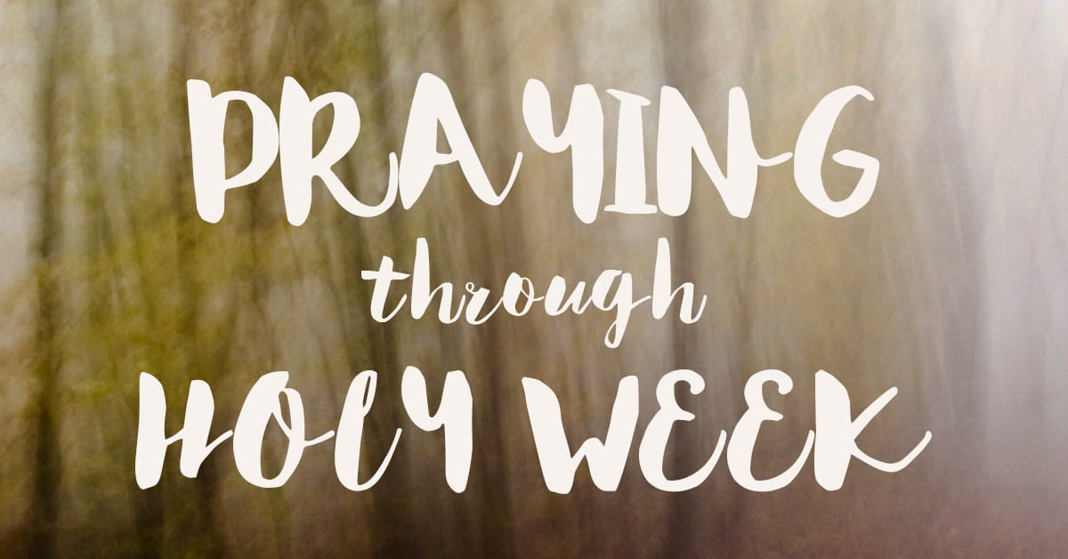 praying through holy week