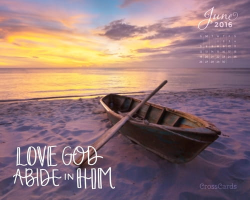 June 2016 - Love God, Abide in Him