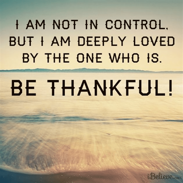 I Am Not In Control, But Deeply Loved By the One Who Is