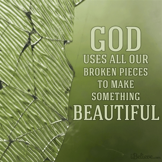 God Uses All Our Broken Pieces