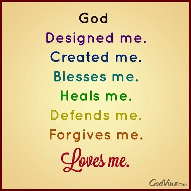God Designed Me, Created Me, Loves Me