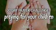 30-Day Prayer Challenge: Praying for Your Children