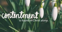 A Prayer for Contentment - Your Daily Prayer - August 16, 2016