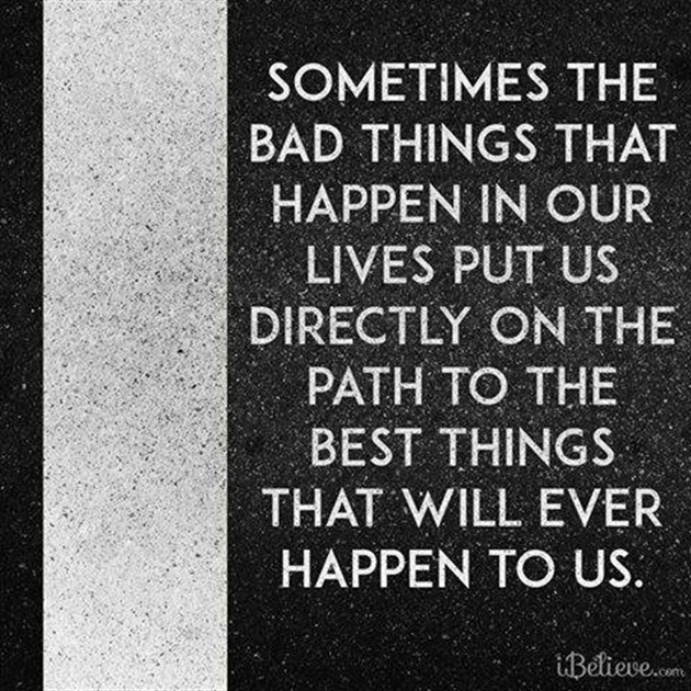 Bbad Things Happen: Sometimes The Bad Things That Happen In Our Lives Put Us