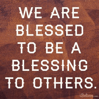 We Are Blessed to Be a Blessing