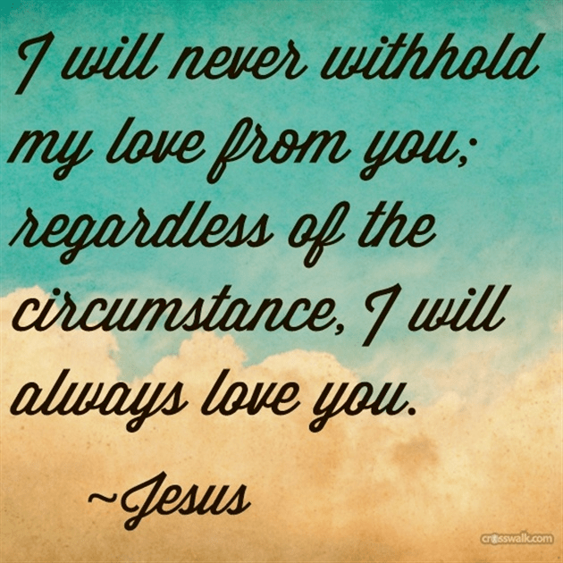 I Will Never Withhold My Love from You