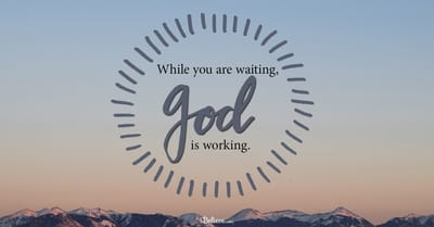 A Prayer for When You're Tired of Waiting - Your Daily Prayer - December 2, 2016