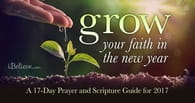 Grow Your Faith in the New Year: A 17-Day Prayer and Scripture Guide for 2017