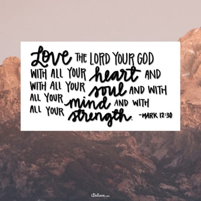 Love the Lord with All Your Heart, Soul, Mind and Strength