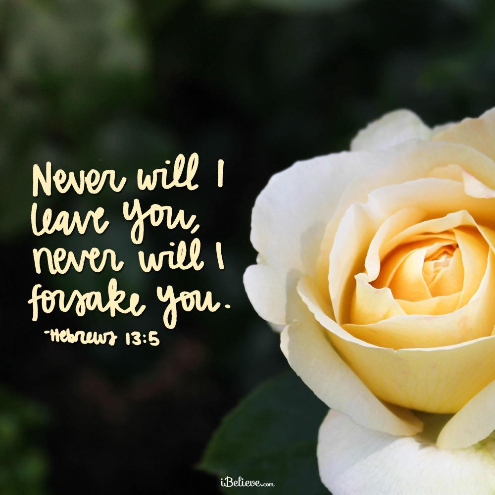 God Will Never Leave or Forsake You!