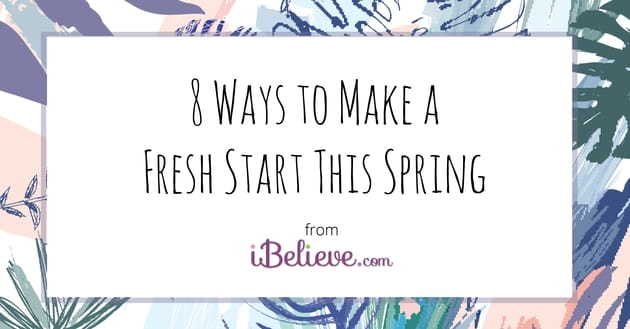 8 Steps to a Fresh Start this Spring