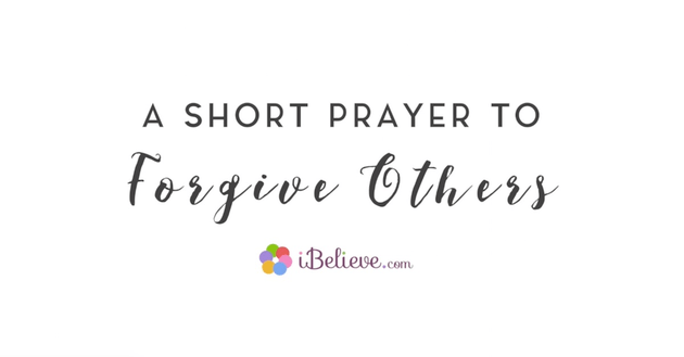 A Short Prayer to Forgive Others
