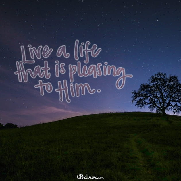 Live a Life that is Pleasing to Him