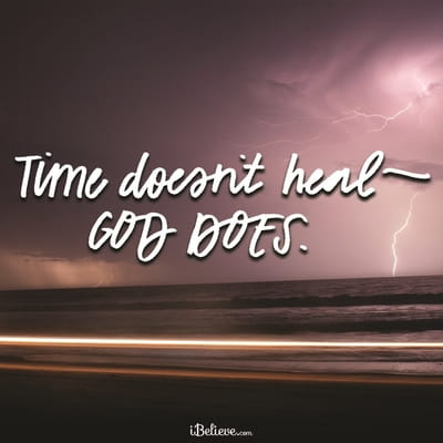 Time Doesn't Heal... God Does