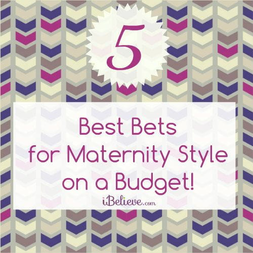 5 Best Bets for Maternity Style on a Budget