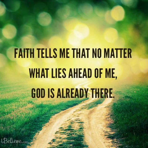 Faith Tells Me God is There