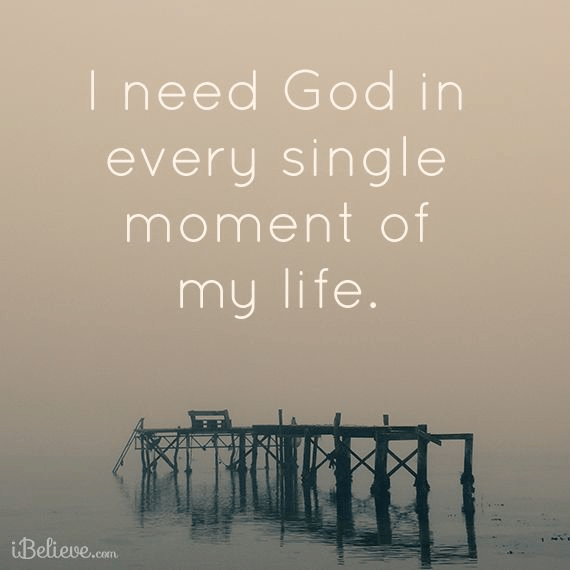 I Need God Every Moment