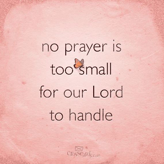 No Prayer is Too Small for Our Lord to Handle