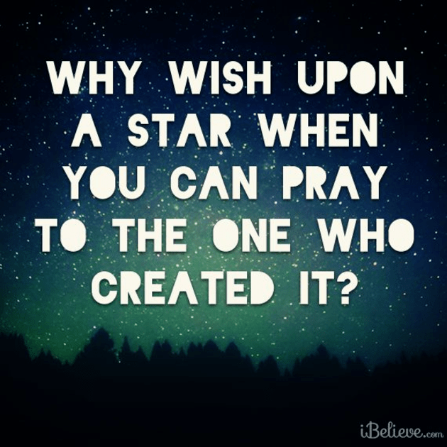 Why Wish Upon a Star?